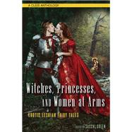 Witches, Princesses, and Women at Arms by Green, Sacchi, 9781627782289