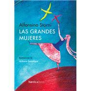 Las grandes mujeres / Large women by Storni, Alfonsina; Santolaya, Antonia; Sanchez, Clara, 9788416112289