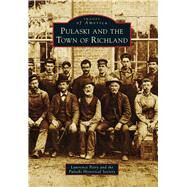 Pulaski and the Town of Richland by Petry, Lawrence; Pulaski Historical Society, 9781467122290