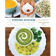 The Everyday Ayurveda Cookbook by O'DONNELL, KATEBROSTROM, CARA, 9781611802290