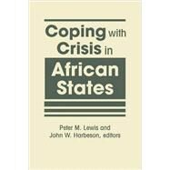Coping With Crisis in African States by Lewis, Peter M., 9781626372290