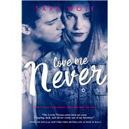 Love Me Never by Wolf, Sara, 9781633752290