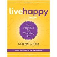 Live Happy by Heisz, Deborah K., 9780062442291
