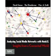 Analyzing Social Media Networks With Microsoft Nodexl by Hansen, Derek, 9780123822291