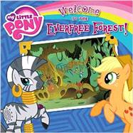 My Little Pony: Welcome to the Everfree Forest! by London, Olivia, 9780316282291