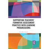Teacher Participation in Formative Assessment Practice with Learning Progressions by Furtak; Erin, 9781138672291