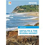 Moon Spotlight Sayulita & the Riviera Nayarit by Henderson, Justin, 9781631212291