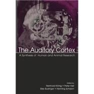 The Auditory Cortex: A Synthesis of Human and Animal Research by Heil,Peter, 9780415652292