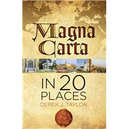 Magna Carta in 20 Places by Taylor, Derek J., 9780750962292