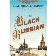 The Black Russian by Alexandrov, Vladimir, 9780802122292