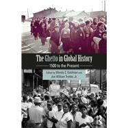 The Ghetto in Global History: 1500 to the Present by Goldman; Wendy, 9781138282292