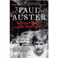 Report from the Interior by Auster, Paul, 9781250052292