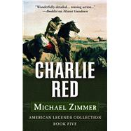 Charlie Red by Zimmer, Michael, 9781432832292