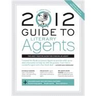 Guide to Literary Agents 2012 by Sambuchino, Chuck, 9781599632292