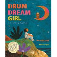 Drum Dream Girl by Engle, Margarita; Lopez, Rafael, 9780544102293