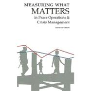 Measuring What Matters in Peace Operations & Crisis Management by Meharg, Sarah Jane, 9781553392293