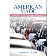 American Made: Shaping the American Economy by Livesay; Harold C., 9780205202294
