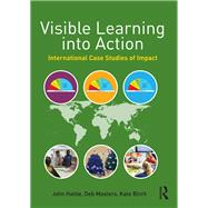 Visible Learning into Action: International Case Studies of Impact by Hattie; John, 9781138642294