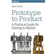 Prototype to Product by Cohen, Alan, 9781449362294