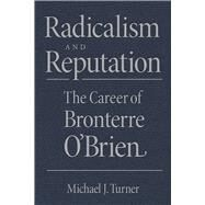 Radicalism and Reputation by Turner, Michael J., 9781611862294