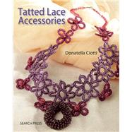 Tatted Lace Accessories by Ciotti, Donatella, 9781782212294