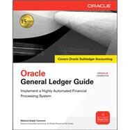 Oracle General Ledger Guide Implement a Highly Automated Financial Processing System by Cameron, Melanie, 9780071622295