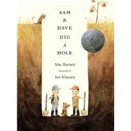 Sam & Dave Dig a Hole by Barnett, Mac; Klassen, Jon, 9780763662295
