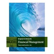 Financial Management Theory & Practice by Brigham, Eugene F.; Ehrhardt, Michael C., 9781305632295