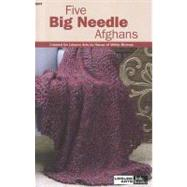 Five Big Needle Afghans by Leisure Arts, Inc., 9781601402295