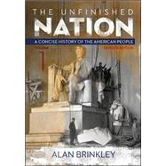 The Unfinished Nation: A Concise History of the American People Volume 1 by Brinkley, Alan, 9780077412296