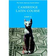 Cambridge Latin Course Unit 2 Student Text North American edition by Corporate Author North American Cambridge Classics Project, 9780521782296