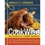 Cookwise: The Hows and Whys of Successful Cooking by Corriher, Shirley O., 9780688102296