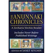 The Anunnaki Chronicles by Sitchin, Zecharia; Sitchin, Janet, 9781591432296