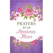 Prayers for an Anxious Heart by Barbour Publishing, 9781634092296