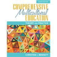 Comprehensive Multicultural Education: Theory and Practice, Eighth Edition by Christine I. Bennett, 9780133522297