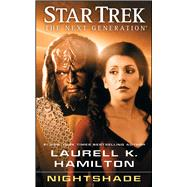 Star Trek - the Next Generation - Nightshade by Hamilton, Laurell K., 9781501182297