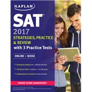 SAT 2017 Strategies, Practice, and Review with 3 Practice Tests Online + Book by Unknown, 9781506202297