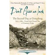 Don't Give an Inch by Mackowski, Chris; White, Kristopher D.; Davis, Daniel T.; Huntington, Tom, 9781611212297