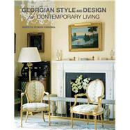 Georgian Style and Design For Contemporary Living by Spencer-Churchill, Henrietta, 9781908862297