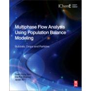Multiphase Flow Analysis Using Population Balance Modeling : CFD, Bubbles, Drops and Particles