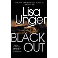 Black Out by Unger, Lisa, 9780307472298