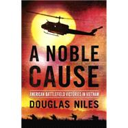 A Noble Cause by Niles, Douglas, 9780425282298