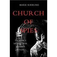 Church of Spies by Riebling, Mark, 9780465022298