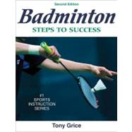 Badminton: Steps to Success - 2nd Edition by Grice, Tony, 9780736072298