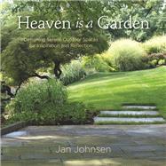 Heaven Is a Garden by Johnsen, Jan, 9780985562298