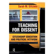 Teaching for Dissent: Citizenship Education and Political Activism by Stitzlein,Sarah Marie, 9781612052298