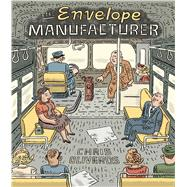 The Envelope Manufacturer by Oliveros, Chris, 9781770462298