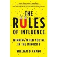 The Rules of Influence: Winning When You're in the Minority by Crano, 9780312552299