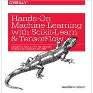 Hands-on Machine Learning With Scikit-learn and Tensorflow by Geron, Aurelien, 9781491962299
