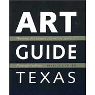 Art Guide Texas: Museums, Art Centers, Alternative Spaces, and  Nonprofit Galleries by Cohen, Rebecca S., 9780292712300